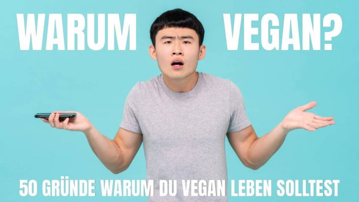 50 Gründe warum du vegan leben solltest!